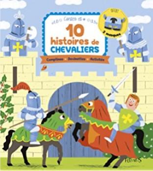 10 HISTOIRES DE CHEVALIERS Editions Fleurus