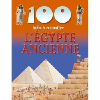 100 INFOS L'EGYPTE ANCIENNE Editions Piccolia