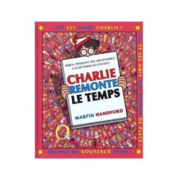 CHARLIE REMONTE LE TEMPS, SÉRIE OÙ EST CHARLIE ? Editions Grund