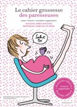 LE CAHIER GROSSESSE DES PARESSEUSES Editions Marabout