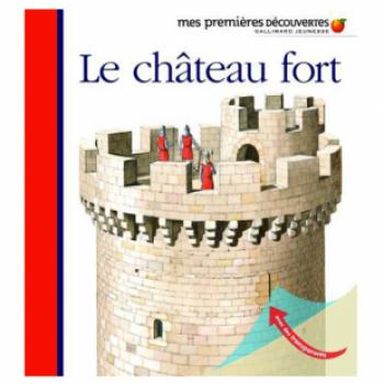 LE CHÂTEAU FORT, MES PREMIÈRES DÉCOUVERTES Editions Découvertes Gallimard