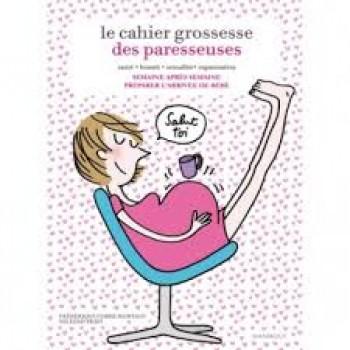LA GROSSESSE DES PARESSEUSES Editions Marabout