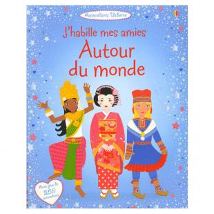 J'HABILLE MES AMIS AUTOUR DU MONDE Editions Usborne
