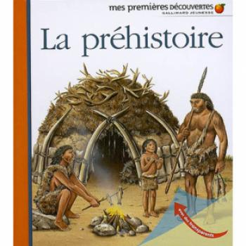 MES PREMIÈRES DÉCOUVERTES : LA PRÉHISTOIRE Editions Découvertes Gallimard