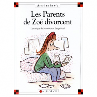 LES PARENTS DE ZOÉ DIVORCENT Editions Calligram