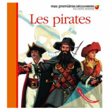 MES PREMIÈRES DÉCOUVERTES : LES PIRATES Editions Découvertes Gallimard