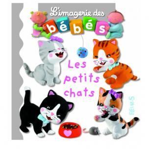 L'IMAGERIE DES BÉBÉS : LES PETITS CHATS Editions Fleurus