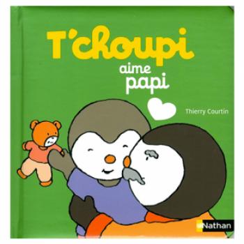 T'CHOUPI AIME PAPI Editions Nathan