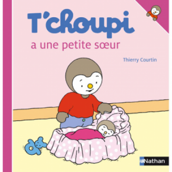 T'CHOUPI A UNE PETITE SŒUR Éditions Nathan