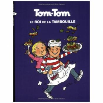 TOME 3 - TOM-TOM LE ROI DE LA TAMBOUILLE - Editions Bayard Jeunesse