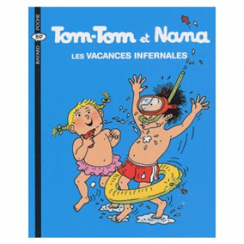 TOM-TOM ET NANA TOME 5 - LES VACANCES INFERNALES - Editions Bayard Jeunesse