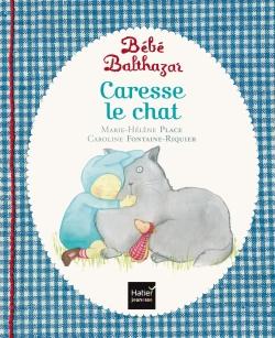 BÉBÉ BALTHAZAR - CARESSE LE CHAT Éditions Hatier