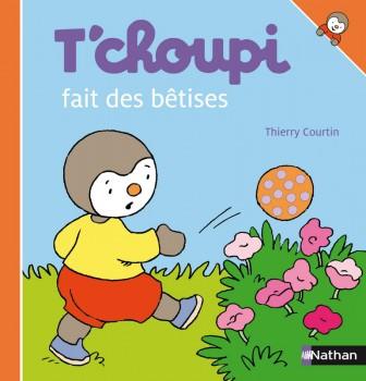T'CHOUPI FAIT DES BÊTISES Editions Nathan