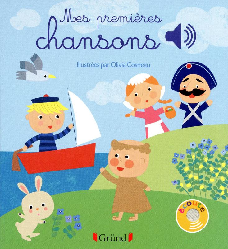 LIVRE SONORE MES PREMIÈRES CHANSONS Editions Grund