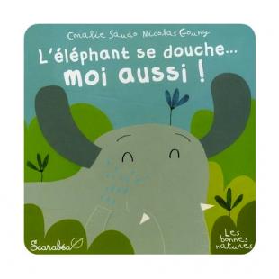 L'ÉLÉPHANT SE DOUCHE... MOI AUSSI ! Edition La Martinière