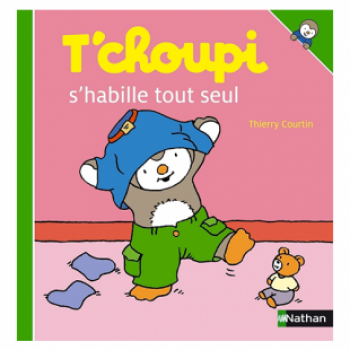 T'CHOUPI S'HABILLE TOUT SEUL Editions Nathan