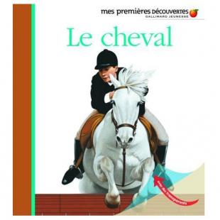 LIVRE LE CHEVAL, MES PREMIÈRES DÉCOUVERTES Editions Découvertes Gallimard