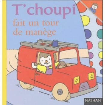 T'CHOUPI FAIT UN TOUR DE MANÈGE Éditions Nathan