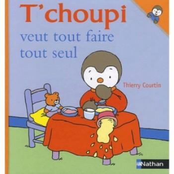 T'CHOUPI VEUT TOUT FAIRE TOUT SEUL Éditions Nathan